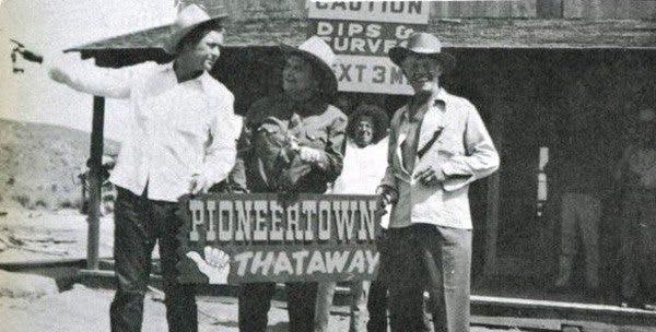 """Pioneertown """"Thataway"""""""